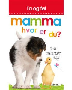 Pekebok ta- og føle: Mamma hvor er du? Med klaffer