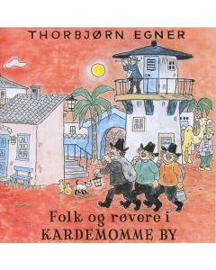 Thorbjørn Egner CD - Folk og Røvere i Kardemommeby
